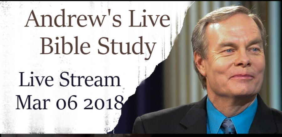 Andrew's Live Bible Study - Live Stream, Mar 06 2018 -  Andrew Wommack