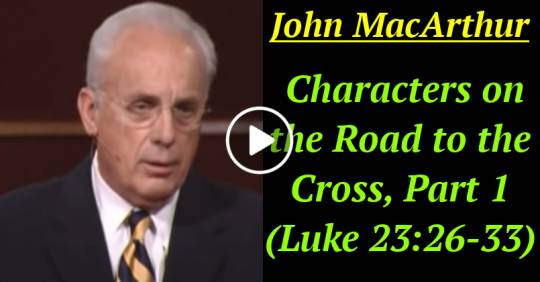 Characters on the Road to the Cross, Part 1 (Luke 23:26-33) (March-03-2021)