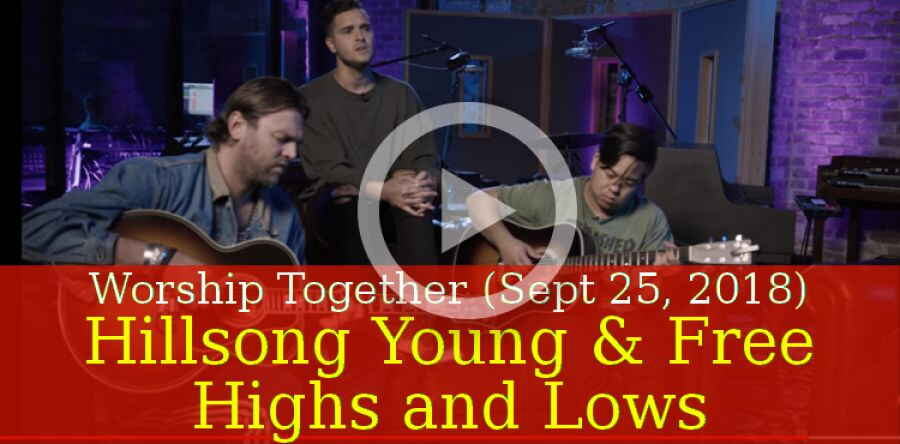 Worship Together (Sept 25, 2018) - Hillsong Young & Free - Highs and Lows - New Song Cafe
