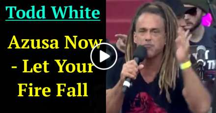 Todd White - Azusa Now - Let Your Fire Fall (December-14-2020)