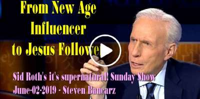 Sid Roth Sunday Show June-02-2019 - Steven Bancarz – From New Age Influencer to Jesus Follower