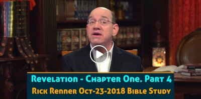 Revelation - Chapter One. Part 4 - Rick Renner (October-23-2018)