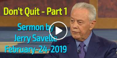 Don't Quit - Part 1 - Jerry Savelle (February-24-2019)