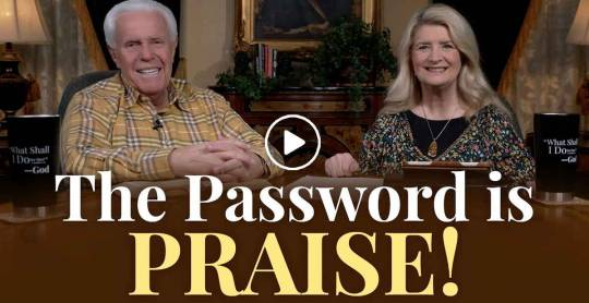 The Password Is Praise! - Jesse & Cathy Duplantis (May-06-2021)
