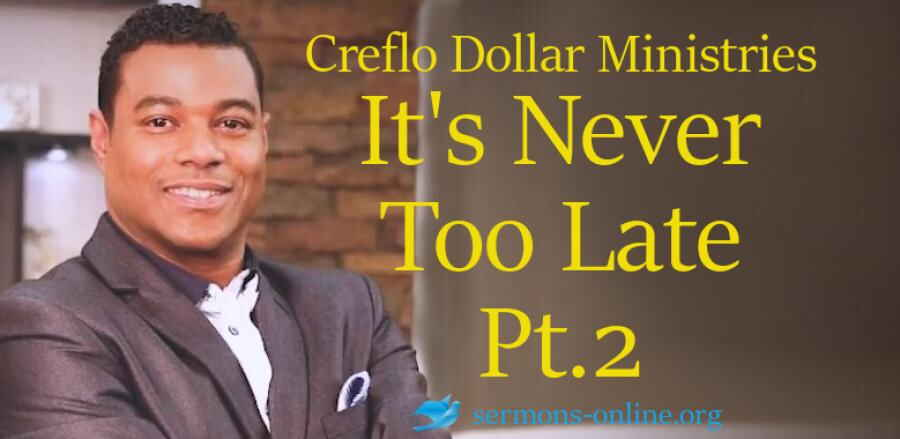 """It's Never Too Late Part 2"" Your World with Creflo Dollar Ministries"