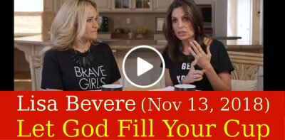 Lisa Bevere (November 13, 2018) - Let God Fill Your Cup