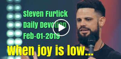 When joy is low... - Steven Furtick Daily Devotion (February-01-2019)
