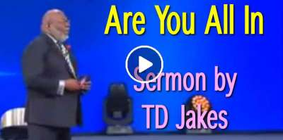TD Jakes - Are You All In (April-24-2019)