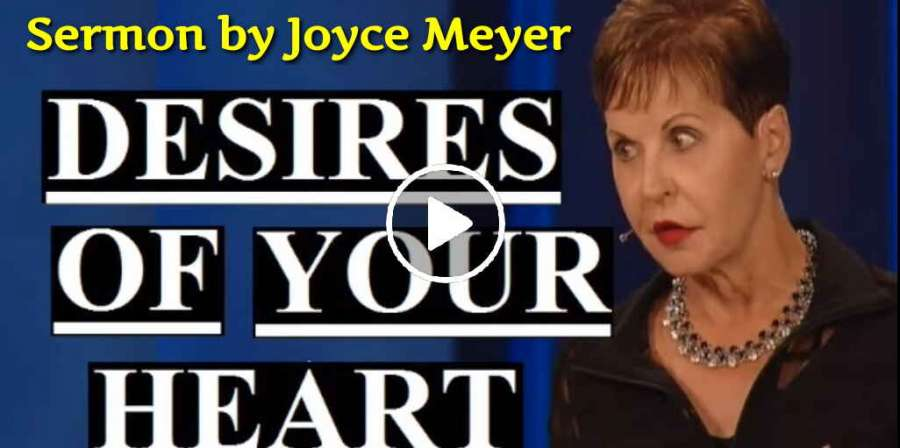 Joyce Meyer - Desires Of Your Heart (April-23-2019)