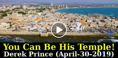 You Can Be His Temple! - Derek Prince (April-30-2019)