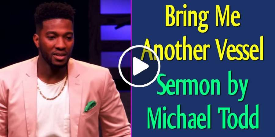Bring Me Another Vessel // Revive (Part 1) - Michael Todd (June-11-2019)