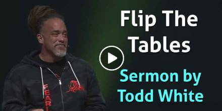 Flip The Tables - Todd White (February-06-2021)