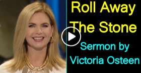 Victoria Osteen - Sermon: Roll Away The Stone