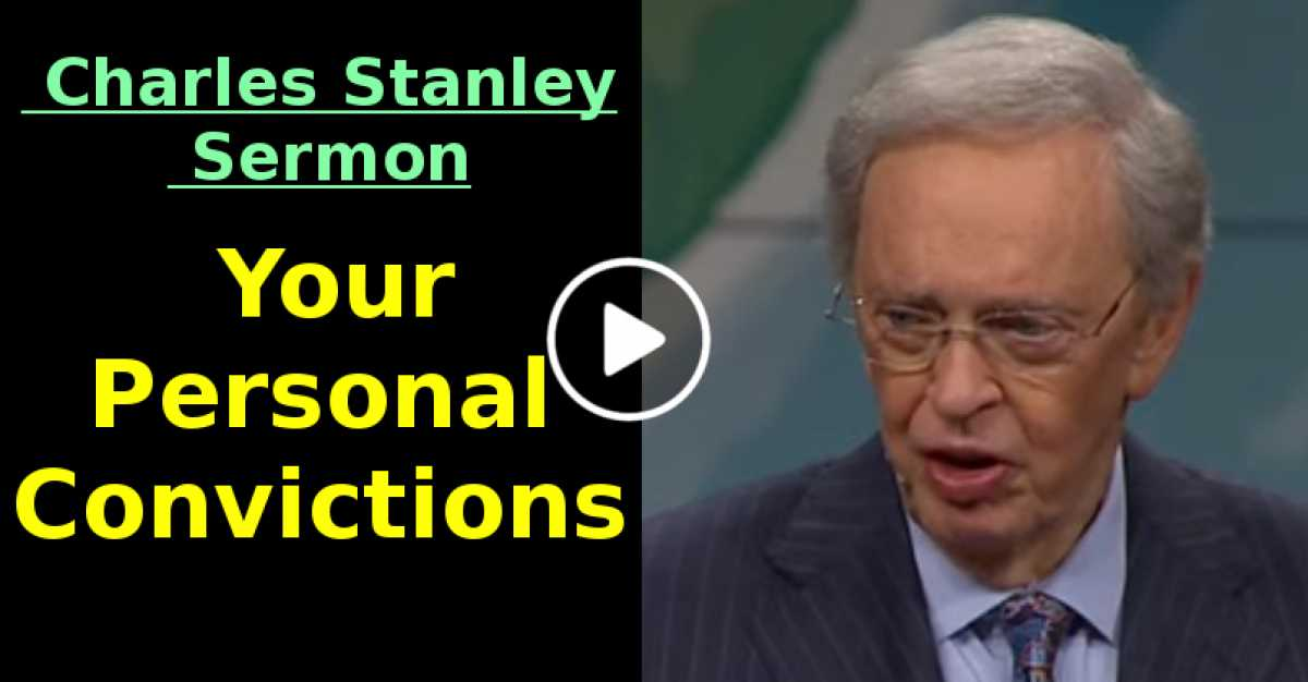 Your Personal Convictions – Dr. Charles Stanley (November-05-2020)