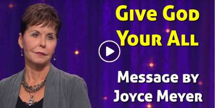Give God Your All - Joyce Meyer