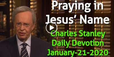 Praying in Jesus' Name - Charles Stanley Daily Devotion (January-21-2020)