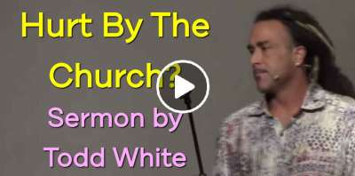Todd White - Hurt By The Church? (May-23-2019)