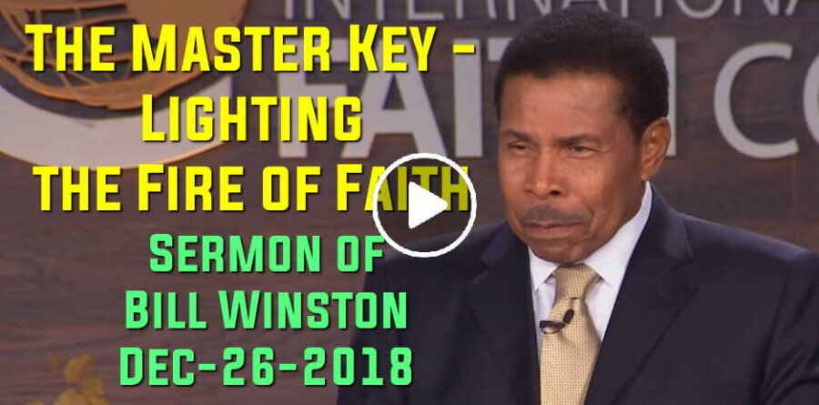 The Master Key - Lighting the Fire of Faith - Bill Winston (December-26-2018)