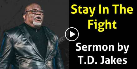 Stay In The Fight - T.D. Jakes (December-17-2020)