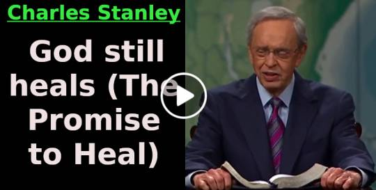 Charles Stanley-God still heals (The Promise to Heal) (November-11-2019)