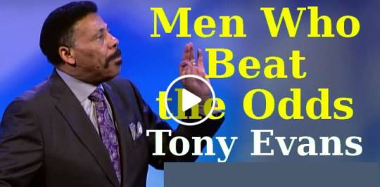 Men Who Beat the Odds - Tony Evans (April-22-2019)