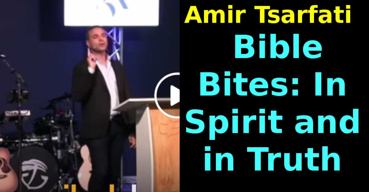 Bible Bites: In Spirit and in Truth (July-06-2020)