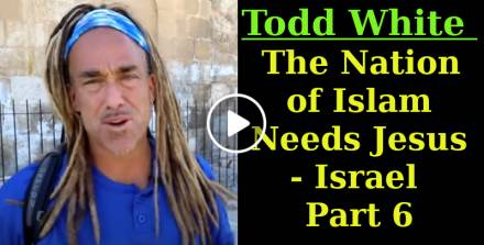 Todd White - The Nation of Islam Needs Jesus - Israel Part 6 (February-10-2021)