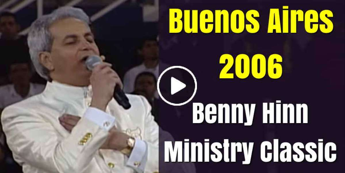 Benny Hinn Ministry Classic - Buenos Aires 2006