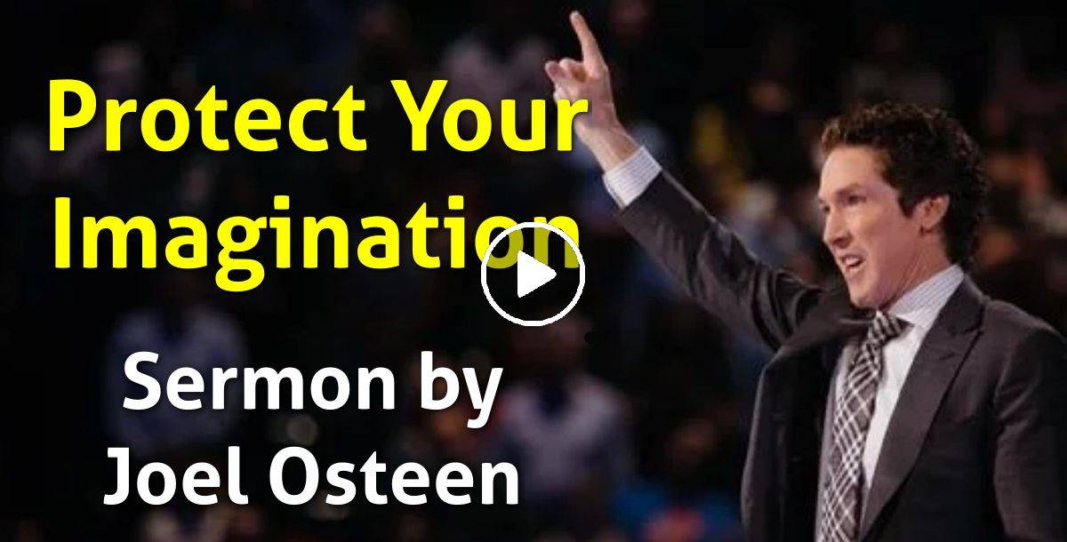 Protect Your Imagination - Joel Osteen