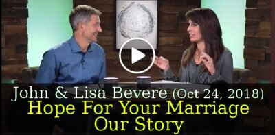 John Bevere, Lisa Bevere (October 24, 2018) - Hope For Your Marriage—Our Story