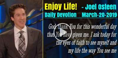 Enjoy Life! - Joel Osteen Daily Devotion (March-20-2019)