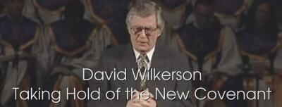 David Wilkerson - Taking Hold of the New Covenant (8-Nov -1998)