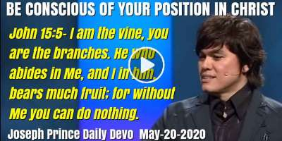 BE CONSCIOUS OF YOUR POSITION IN CHRIST - Joseph Prince Daily Devotion (May-20-2019)