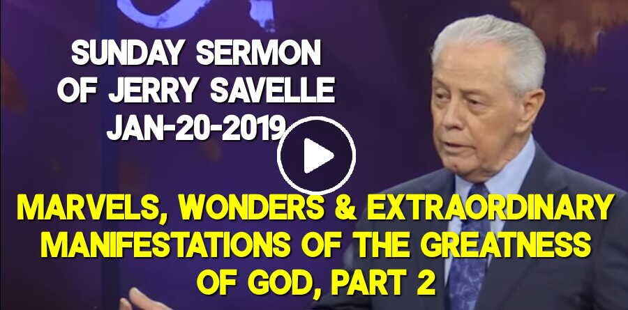 Marvels, Wonders & Extraordinary Manifestations of the Greatness of God, Part 2 - Jerry Savelle (January-20-2019)