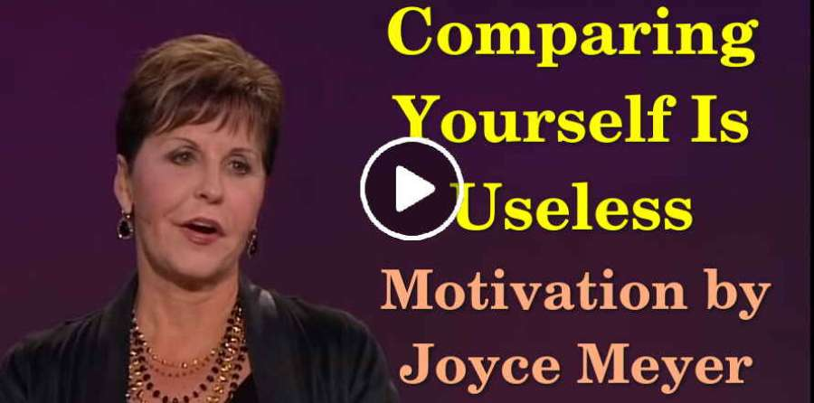 Comparing Yourself Is Useless - Joyce Meyer Motivation (June-25-2019)