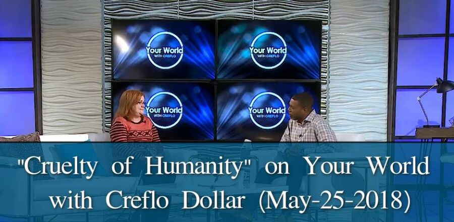 """Cruelty of Humanity"" on Your World with Creflo Dollar (May-25-2018)"