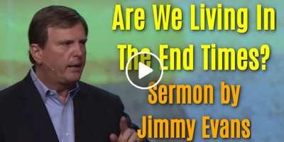 Are We Living In The End Times? - Jimmy Evans (April-28-2020)