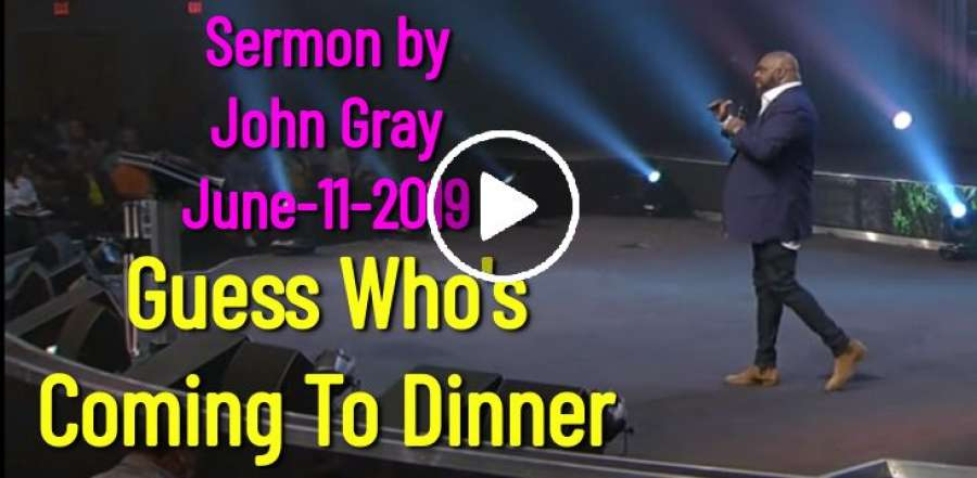 Guess Who's Coming To Dinner - John Gray (June-11-2019)