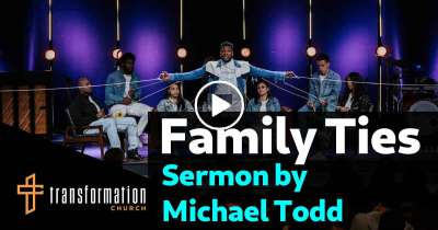 Michael Todd - Sunday Sermon February-18-2019 - Family Ties // All Strings Attached (Part 2)