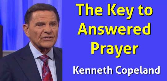 The Key to Answered Prayer - Kenneth Copeland (May-03-2018)