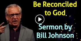 Bill Johnson - Be Reconciled to God (2 Corinthians 5:20) (January-23-2020)