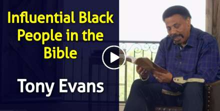 Influential Black People in the Bible - Tony Evans (January-08-2021)