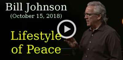 Bill Johnson, Bethel Church (October 15, 2018) - Lifestyle of Peace