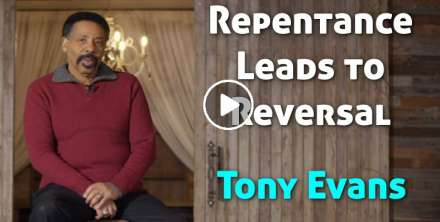 Repentance Leads to Reversal - Tony Evans (January-05-2021)