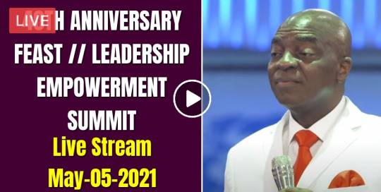 David Oyedepo - 40TH ANNIVERSARY FEAST | LEADERSHIP EMPOWERMENT SUMMIT Live Stream May-05-2021