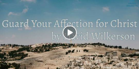 David Wilkerson - Guard Your Affection for Christ (April-18-2021)