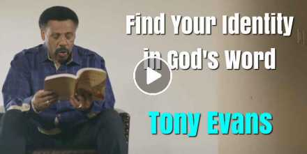 Find Your Identity in God's Word - Tony Evans (October-19-2020)