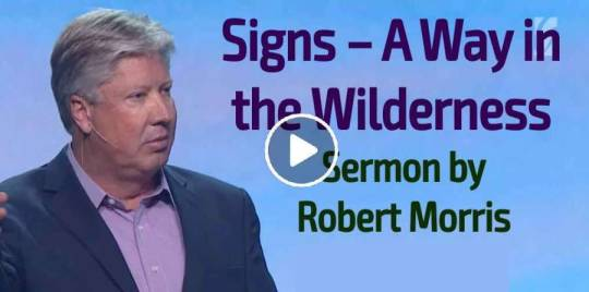 Robert Morris – Signs – A Way in the Wilderness (May-13-2019)