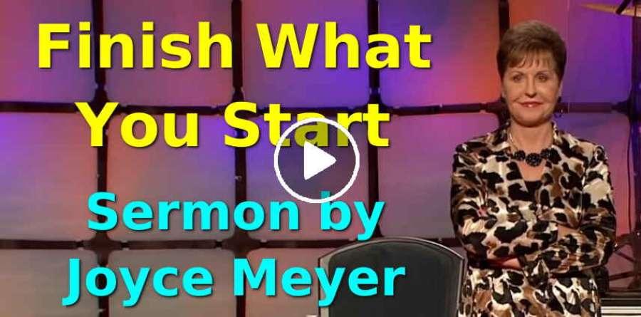 Joyce Meyer - Finish What You Start - Enjoying Everyday Life  (August-07-2019)