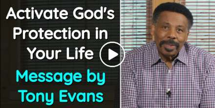 Activate God's Protection in Your Life - Tony Evans (November-25-2020)